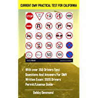 CURRENT DMV PRACTICAL TEST FOR CALIFORNIA: With over 350 Drivers test questions and answers for  DMV written Exam: 2020 Drivers Permit/License Study Guide.