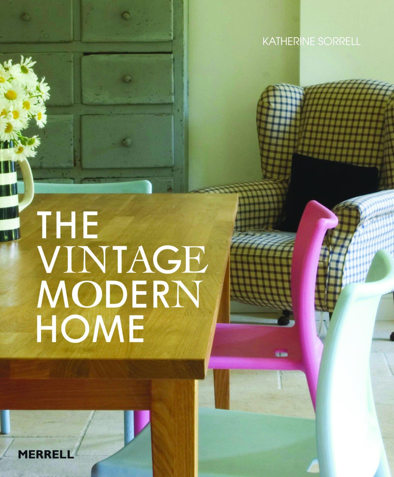 Vintage Modern Home Katherine Sorrell