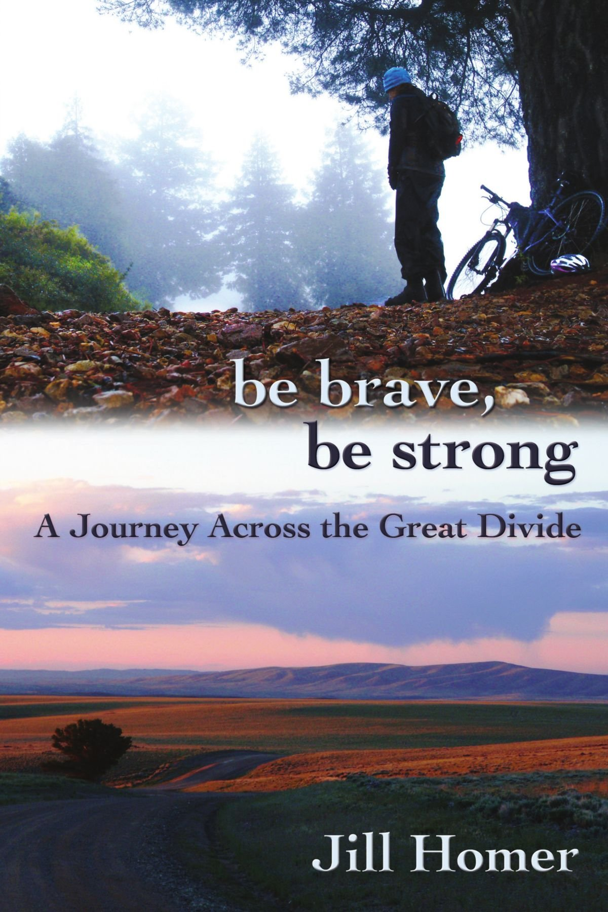 Be Brave, Be Strong: A Journey Across the Great Divide pdf epub