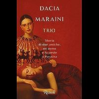 Trio: Storia di due amiche, un uomo e la peste a Messina (Italian Edition)