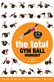 The Total Gym Ball Workout: Trade Secrets of a Personal Trainer