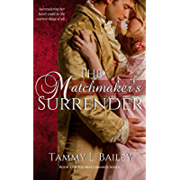 The Matchmaker's Surrender: A Historical Regency Romance (The Matchmaker Series Book 2) (English Edition)