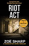 RIOT ACT: #02 (Charlie Fox crime thriller mystery series Book 2)
