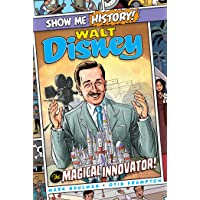 Walt Disney: The Magical Innovator! (Show Me History!)