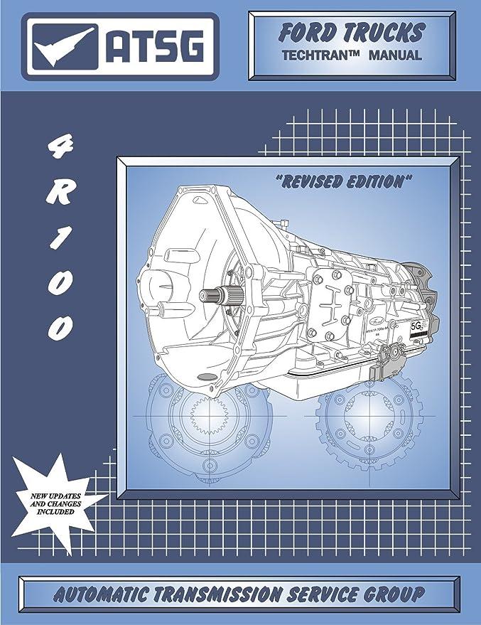 ATSG 4R100 Ford Transmission Repair Manual 4R100 Transmission Rebuild Kit 4R100 Transmission Pan Best Repair Book Available