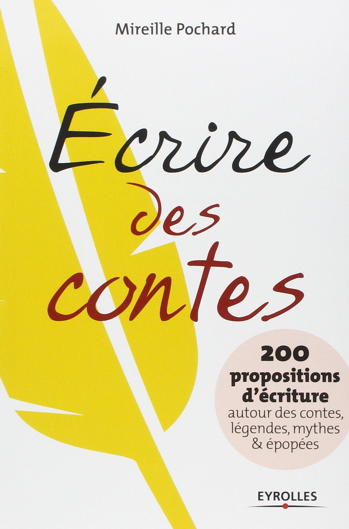 Super Amazon.fr - Ecrire des contes. 200 propositions d'écriture autour  QH64