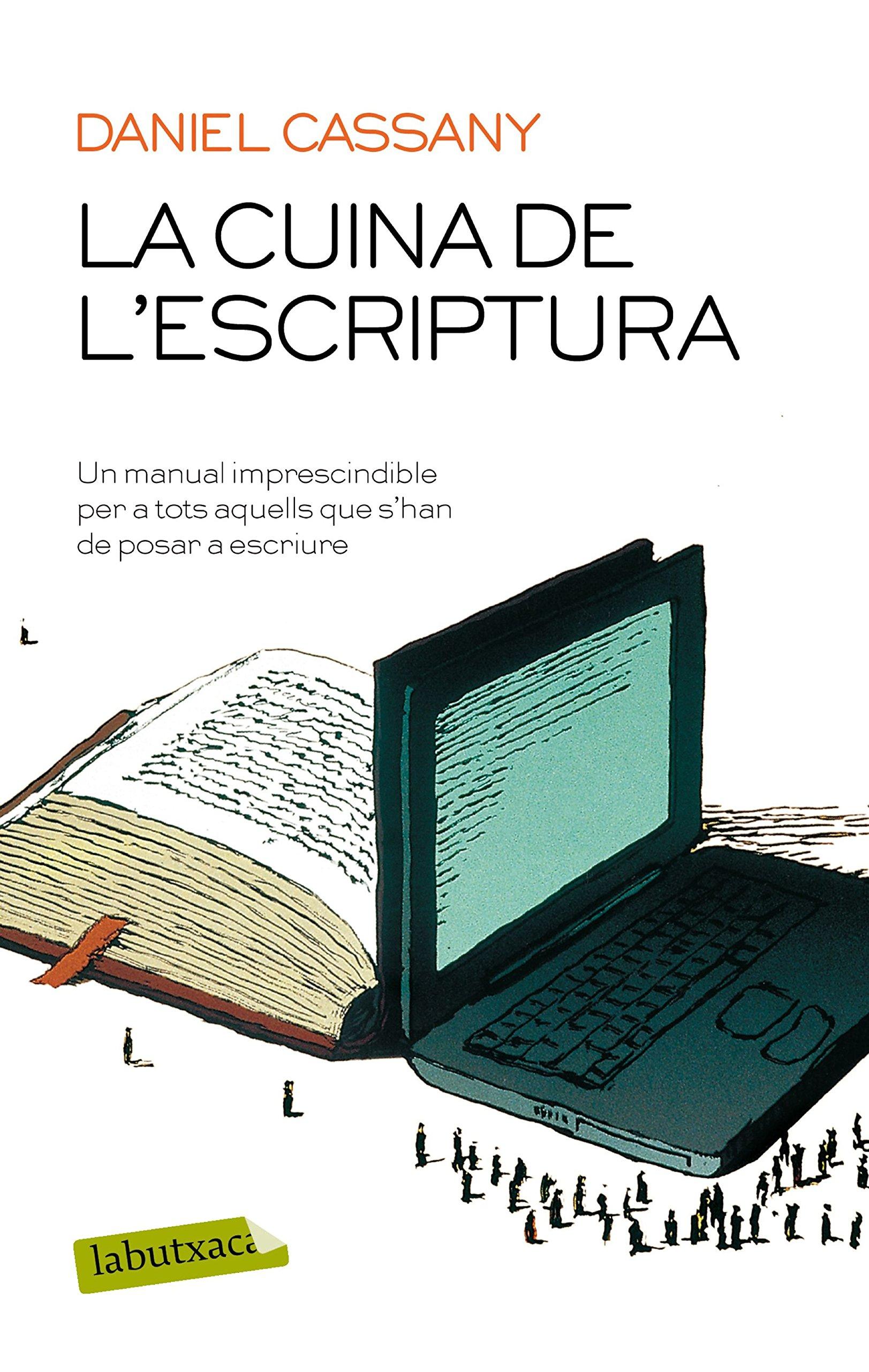 La cuina de l'escriptura (LB) Tapa blanda – 31 ene 2018 Daniel Cassany labutxaca 8417031642 Writing & editing guides