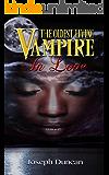 The Oldest Living Vampire In Love (The Oldest Living Vampire Saga Book 3)