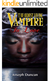 The Oldest Living Vampire In Love (The Oldest Living Vampire Saga Book 3) (English Edition)