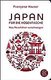 Japan für die Hosentasche: Was Reiseführer verschweigen (Fischer Taschenbibliothek) (German Edition)