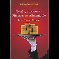 Gestão, Economia e Finanças na Alimentação: Inclui Plano de Negócios