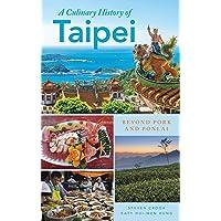 A Culinary History of Taipei: Beyond Pork and Ponlai