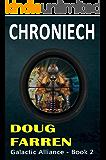Chroniech (Galactic Alliance Book 2)