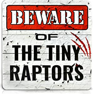 Bigtime Signs Beware of Tiny Raptors - Funny Chicken Coop, Farm, Home, Kitchen, Outdoor, Rooster/Hen House Decoration - 2 Holes for Easy Hanging, Strong PVC Material - Silly Decor - 12 x 12 inch