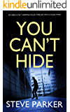 YOU CAN'T HIDE an absolutely gripping killer thriller with a huge twist