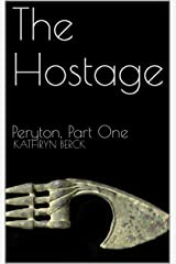 The Hostage: Peryton, Part One Kindle Edition