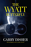 The Wyatt Butterfly: Two Barrels of Classic Wyatt (Wyatt Series)