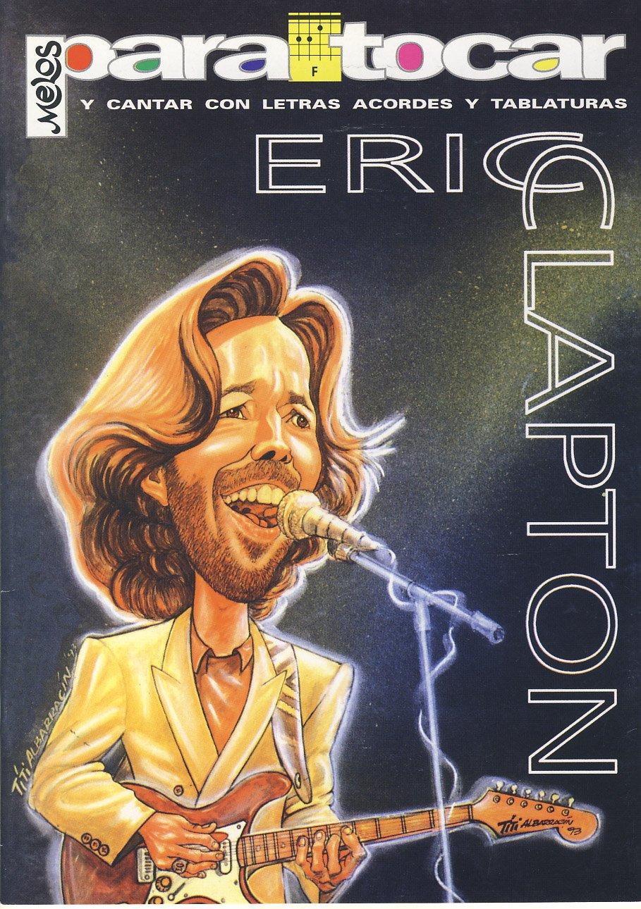 CLAPTON Eric - Cancionero Vol.1 Letras y Acordes para Guitarra ...