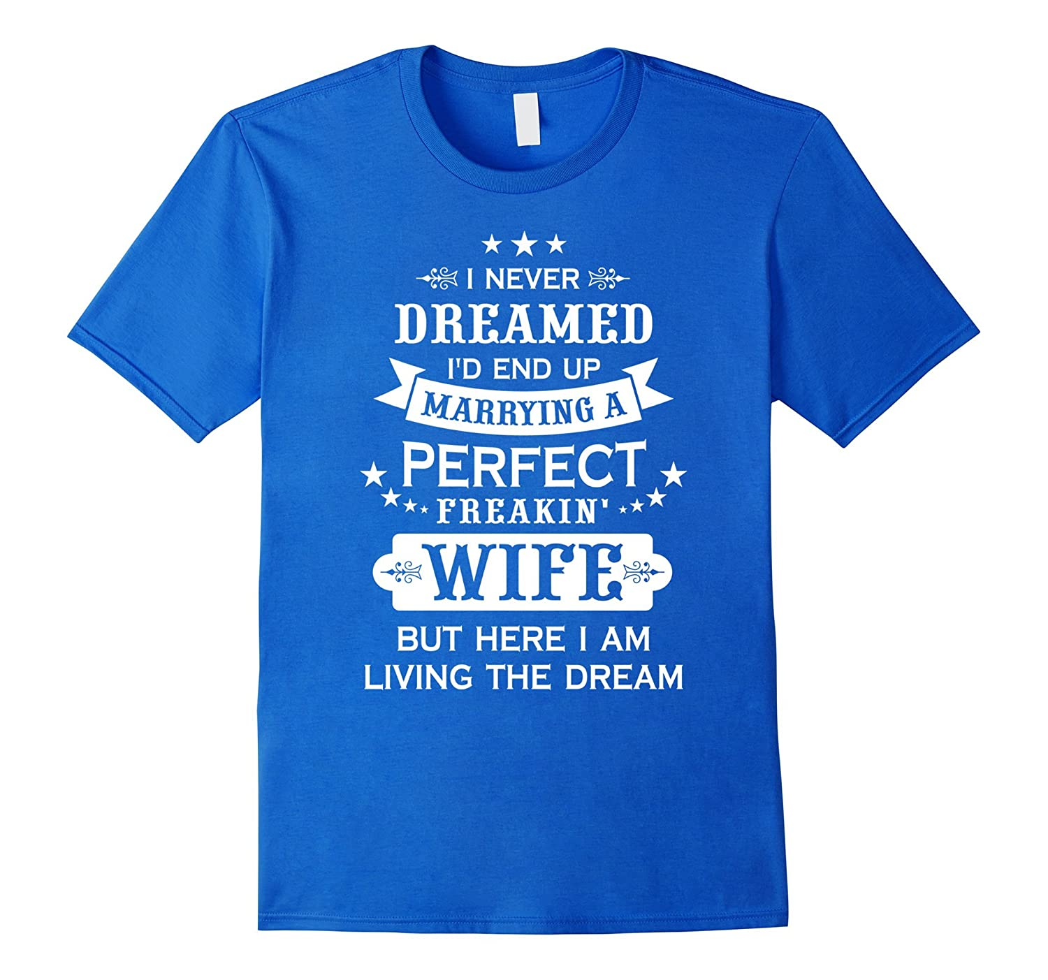 Perfect Birthday Wedding Marriage Gift T-Shirt to Husband-SFS