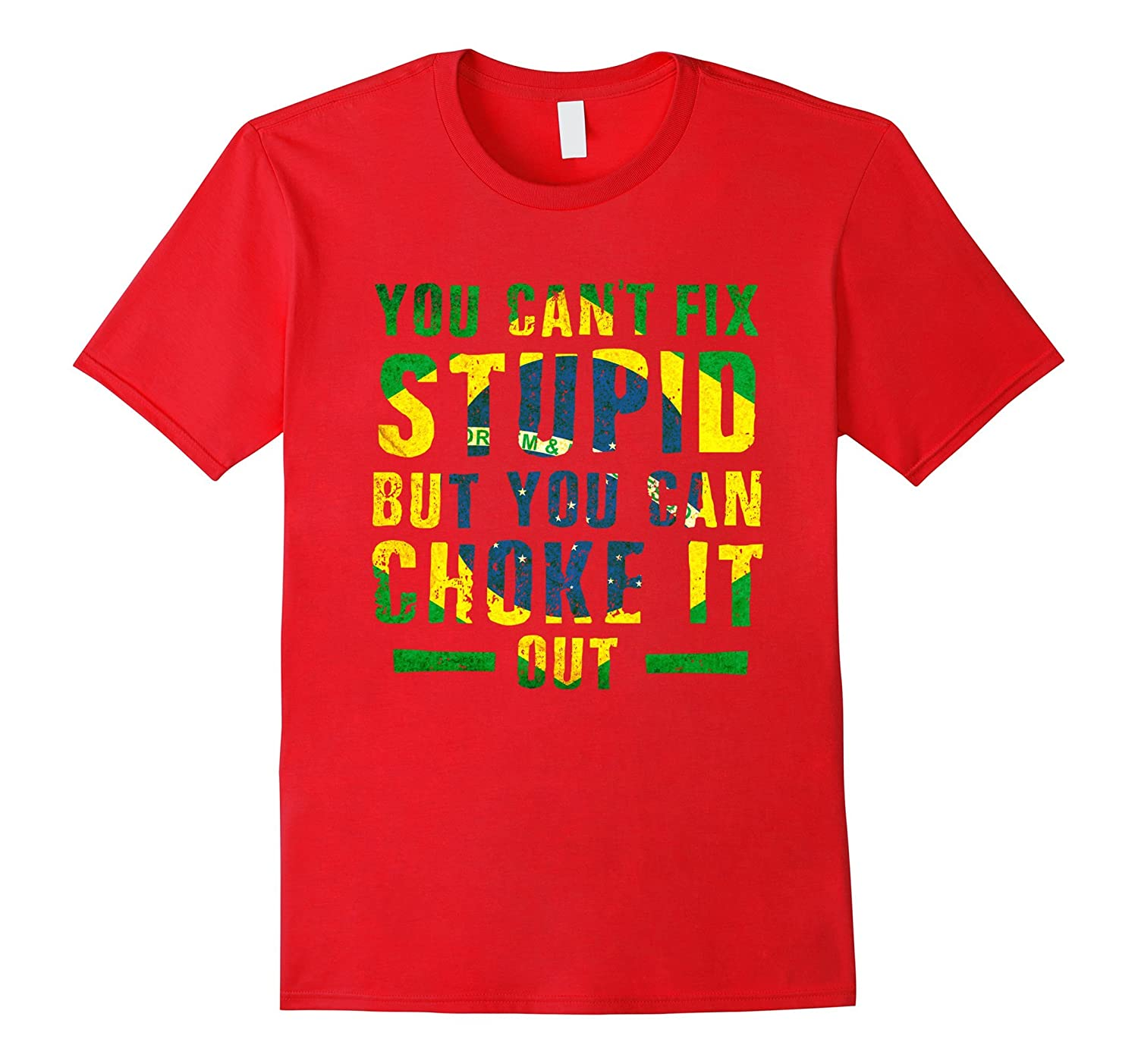 BJJ You can't fix stupid But you can choke it out T-shirt-Art