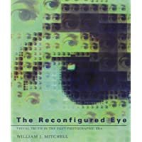 The Reconfigured Eye: Visual Truth in the Post-Photographic Era (The MIT Press)