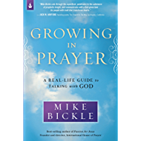 Growing in Prayer: A Real-Life Guide to Talking with God (English Edition)