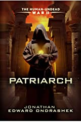 The Human-Undead War II: Patriarch (The Human-Undead War Trilogy Book 2) Kindle Edition