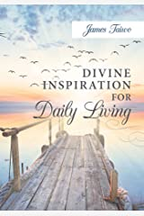 Divine Inspiration For Daily Living Kindle Edition