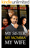 My Sister My Momma My Wife (My Son's Wife Book 4)