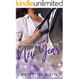 Finishing in the New Year (Sexy Romantic Standalone Book 2)