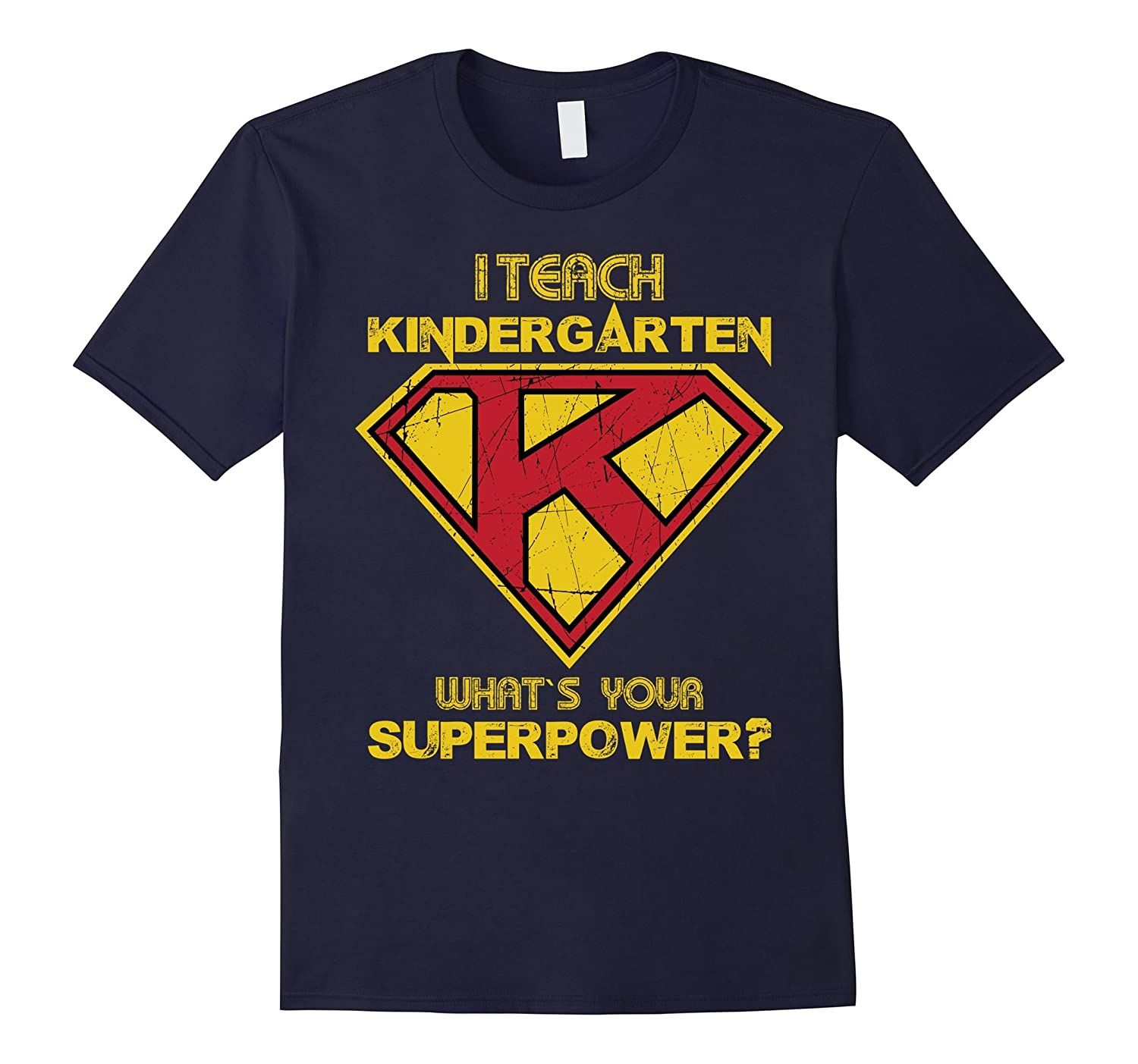 I Teach Kindergarten What's Your Superpower T Shirt Tee Hero-ANZ