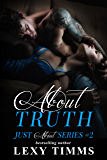 About Truth: Alpha Billionaire Bad Boy Romance (Just About Series Book 2)