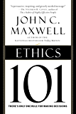 Ethics 101: What Every Leader Needs To Know (101 Series)