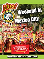 Weekend in Mexico City