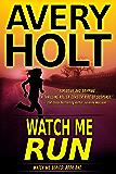 Watch Me Run (Watch Me Series Book 1)
