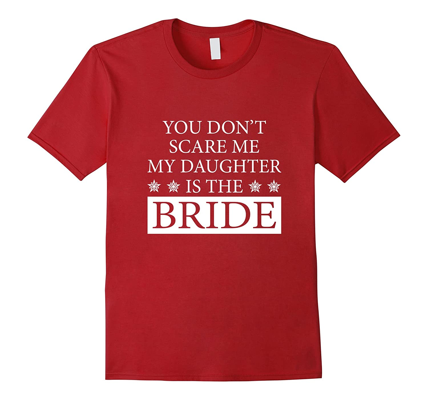 Funny BRIDE Lover Quotes Gift, Daughter T-Shirt-BN