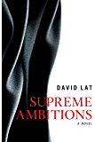 Supreme Ambitions: A Novel