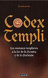 Codex Templi: Los misterios templarios a la luz de la historia y de la tradición