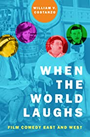 When the World Laughs: Film Comedy East and West (English Edition)