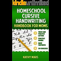 HOMESCHOOL CURSIVE HANDWRITING HANDBOOK FOR MOMS: Dot to Dot Complete Alphabet Line Workbook Practice For Kids, Teens…