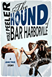 The Hound of Bar Harborville (A Jane True Short Story)