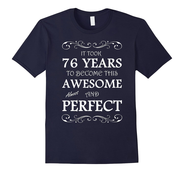 76 yrs years old 76th birthday T-Shirt-TH