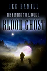 Blood Ghost (The Hunting Tree Book 2) Kindle Edition