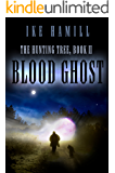Blood Ghost (The Hunting Tree Book 2)