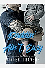 Daddin' Ain't Easy: A DILF Mania Collaboration Kindle Edition