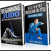 Judo and BJJ Boxset: The Ultimate Guide To Beginning Judo & The Ultimate Guide To Beginning Brazilian Jiu-Jitsu (English…