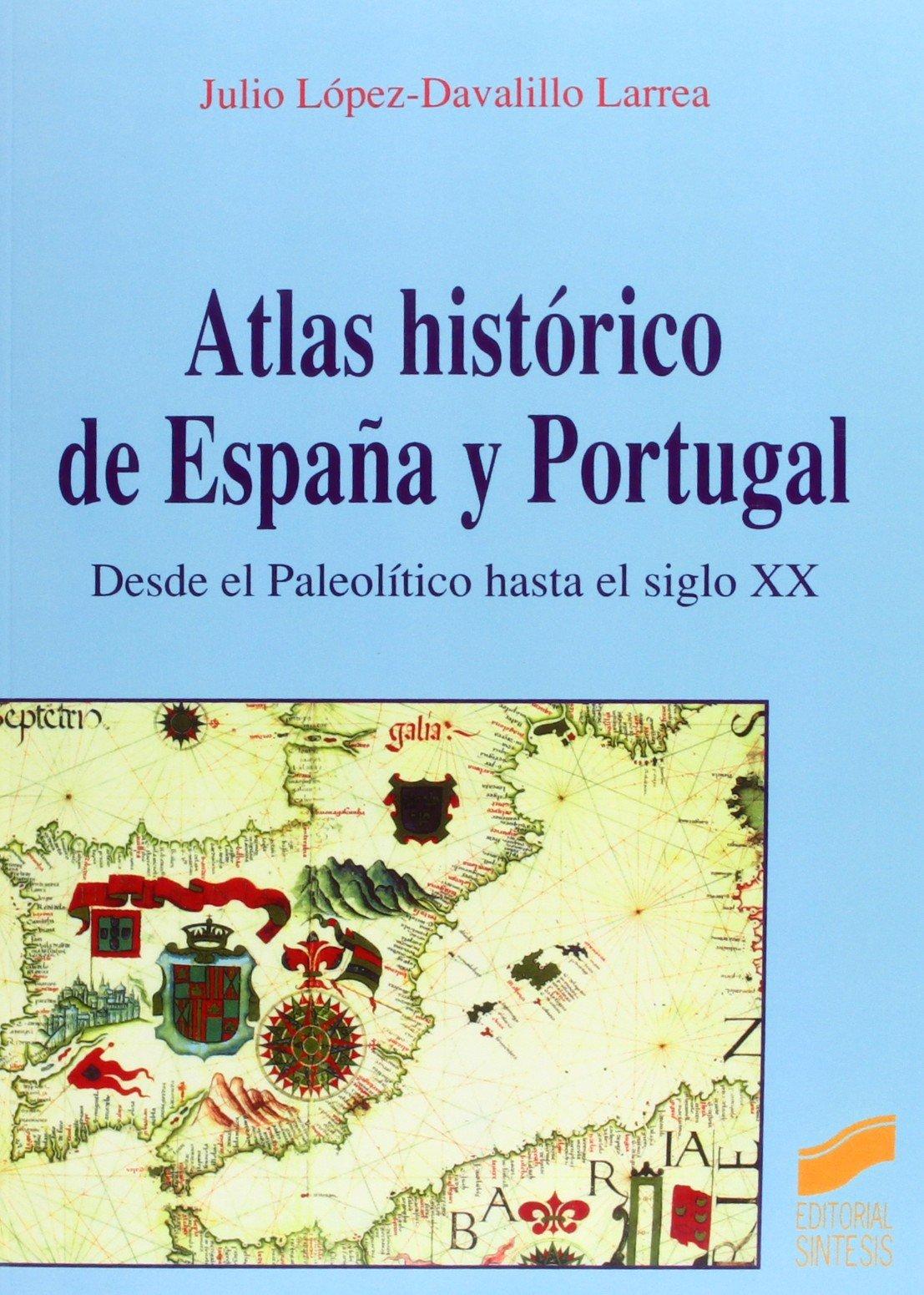 Atlas histórico de España y Portugal: Amazon.es: López-Davalillo Larrea, Julio: Libros
