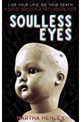 Soulless Eyes: Another Story in a Series of Suspicious Tales and Psychological Shorts (Live Your Life, Die Your Death) Kindle Edition