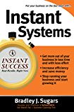 Instant Systems: Foolproof Strategies That Let Your Business Run Itself (Instant Success Series)