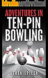 Adventures in Tenpin Bowling